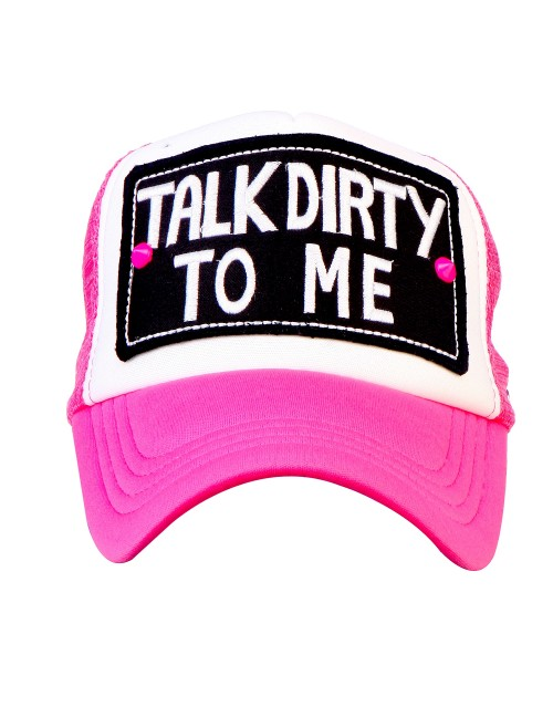 TALK DIRTY TO ME   half mesh trucker cap with adjustable snaps .